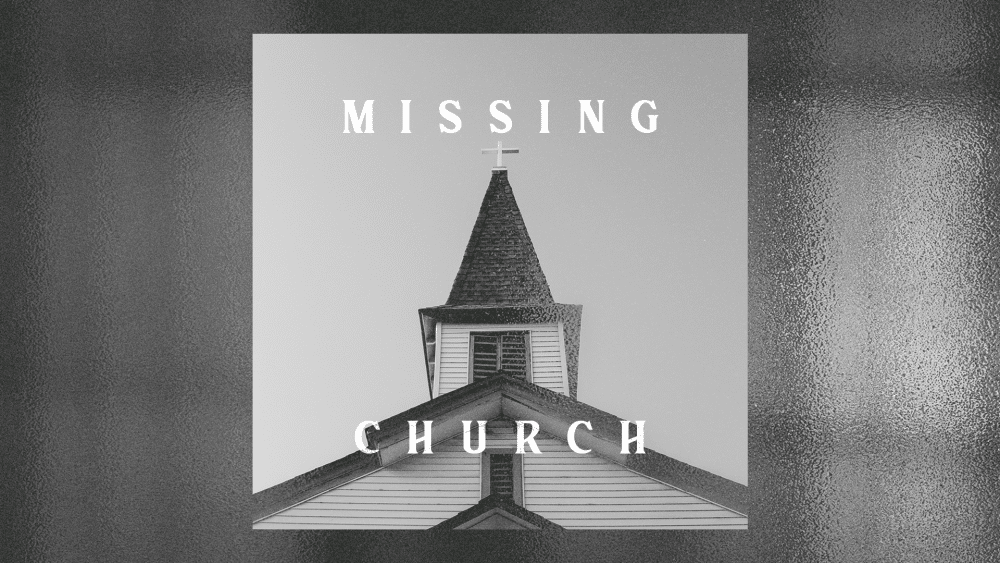 Missing Church