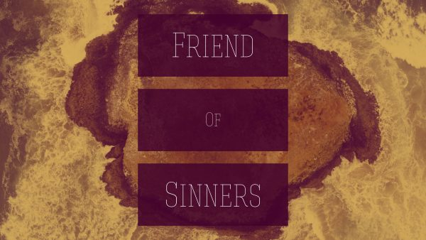 Friend of Sinners Week 2 - Listen Up! Image